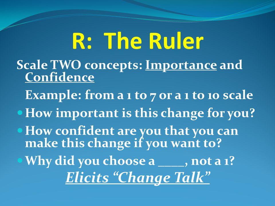 R: The Ruler Elicits Change Talk