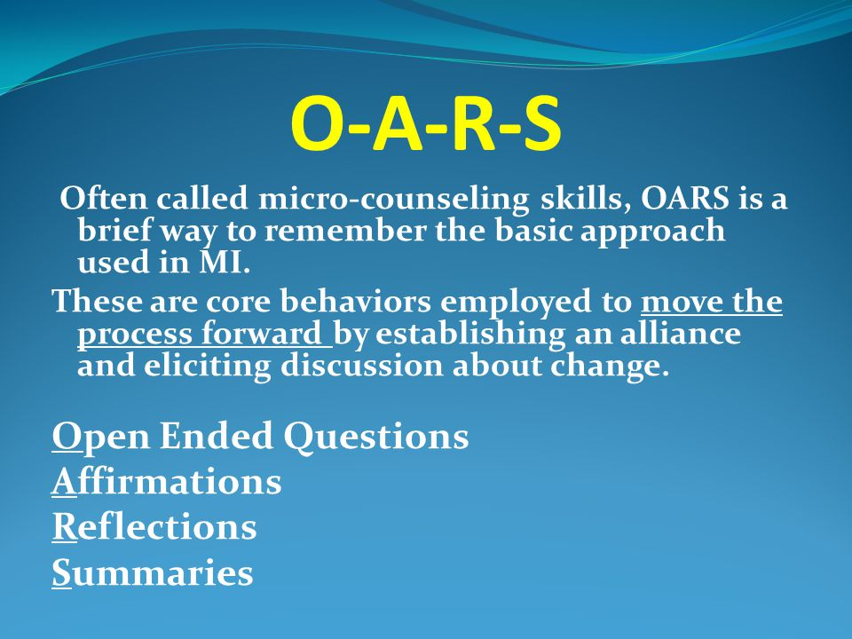 O-A-R-S Open Ended Questions Affirmations Reflections Summaries