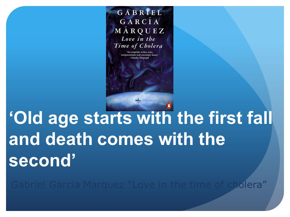 'Old age starts with the first fall and death comes with the second'