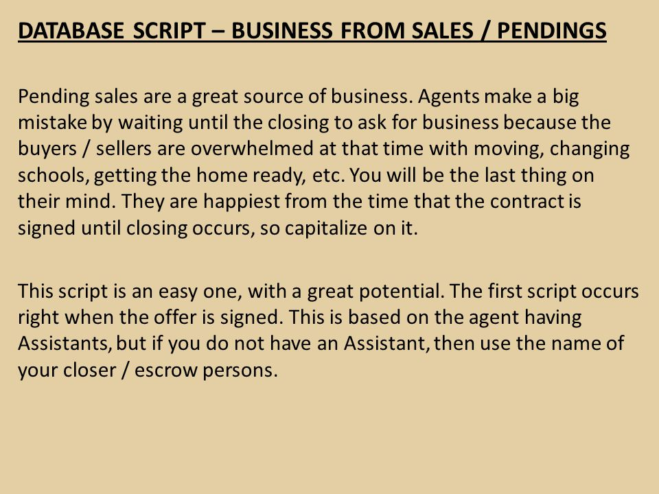 DATABASE SCRIPT – BUSINESS FROM SALES / PENDINGS