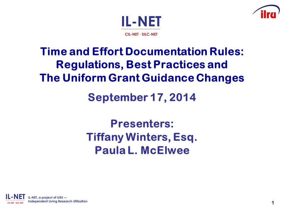Time and Effort Documentation Rules: Regulations, Best Practices and The Uniform Grant Guidance Changes September 17, 2014 Presenters: Tiffany Winters, Esq.
