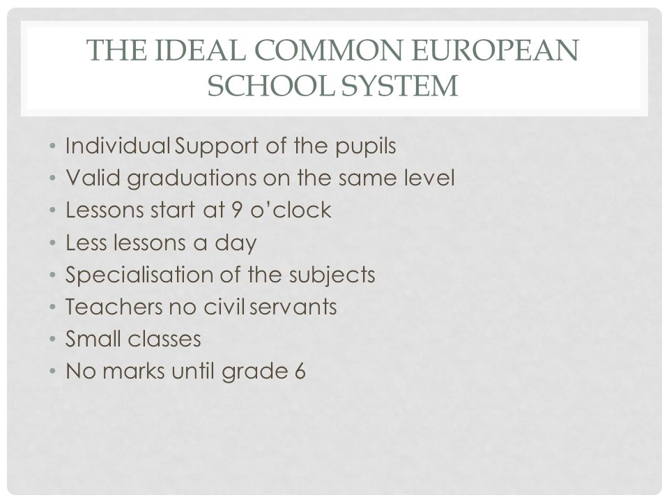 The Ideal common european school system