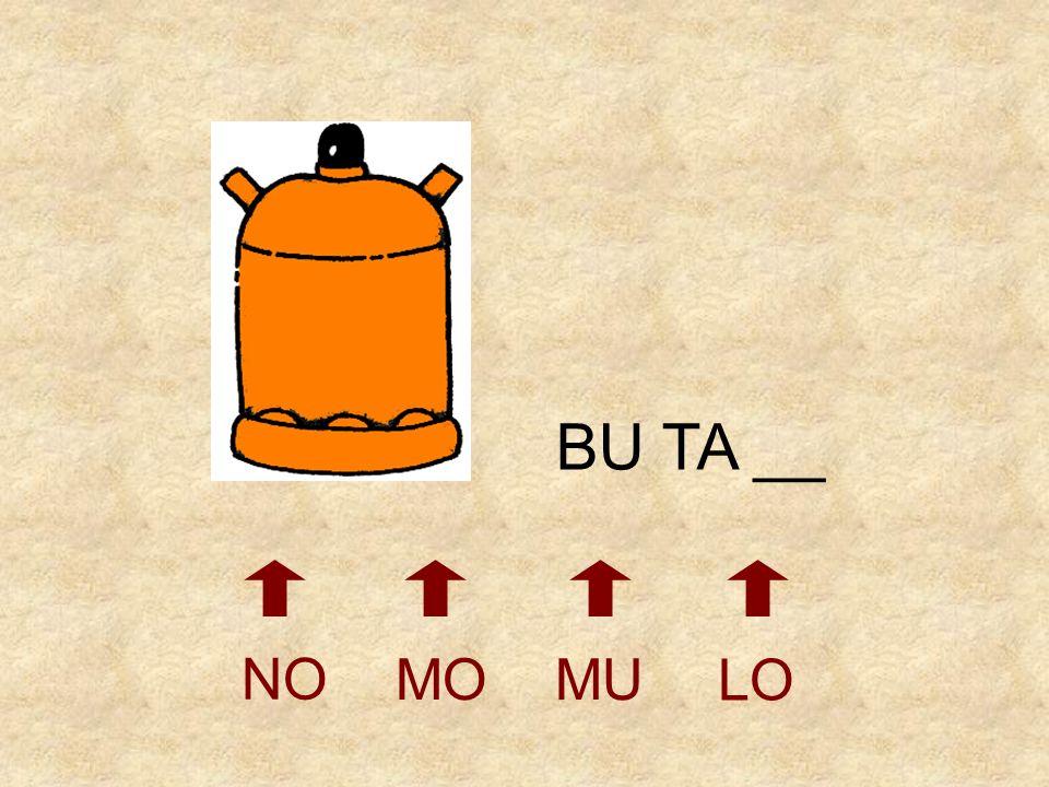 BU TA __ NO MO MU LO