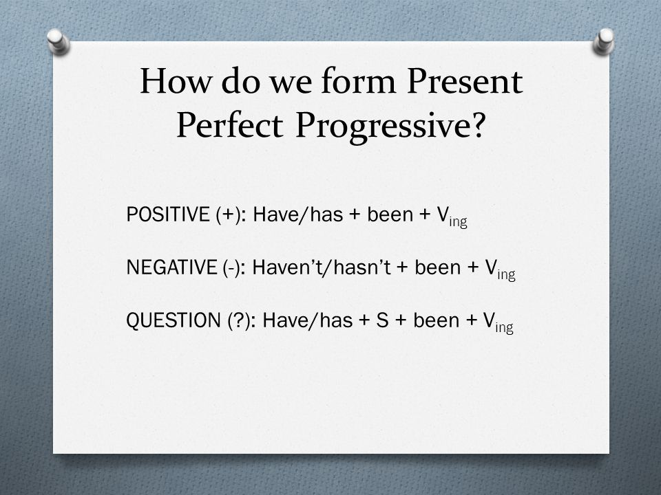 How do we form Present Perfect Progressive