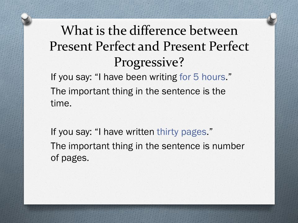 What is the difference between Present Perfect and Present Perfect Progressive