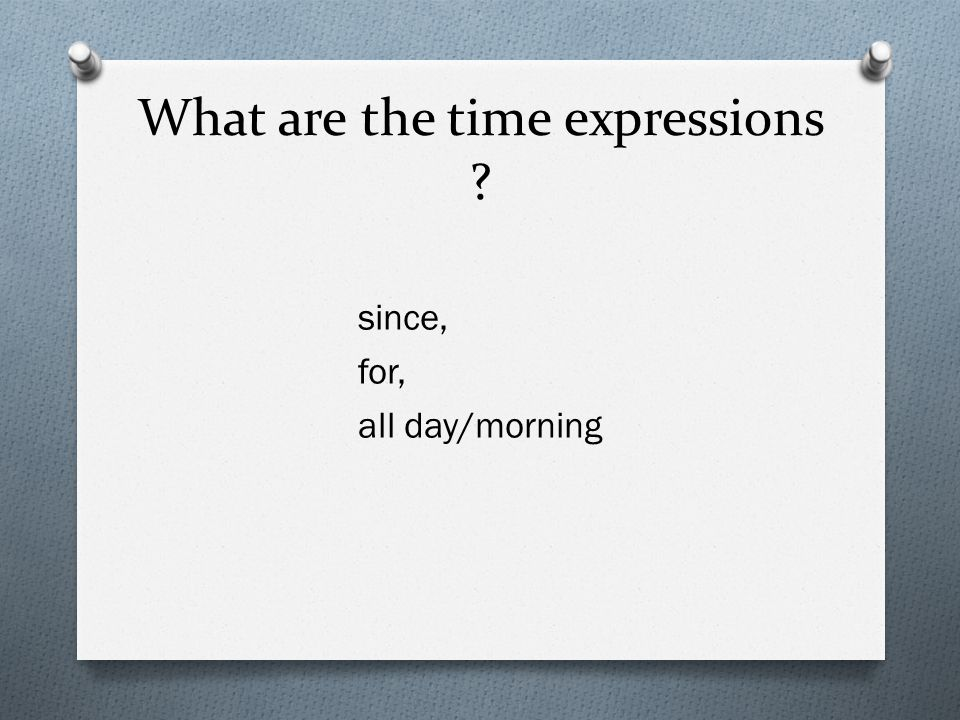 What are the time expressions