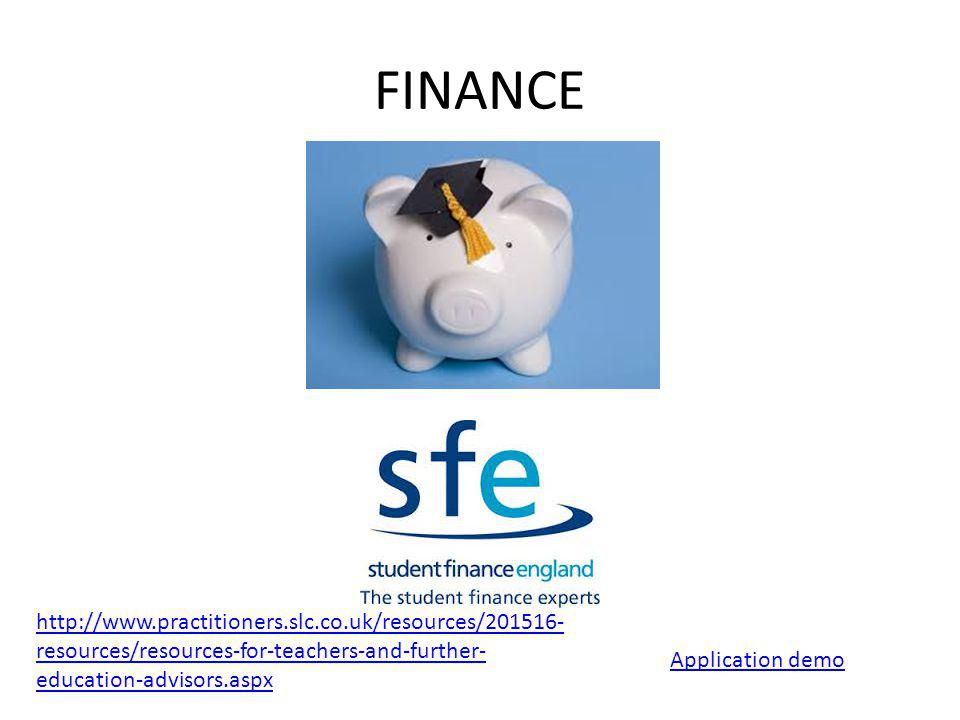 FINANCE http://www.practitioners.slc.co.uk/resources/201516-resources/resources-for-teachers-and-further-education-advisors.aspx.