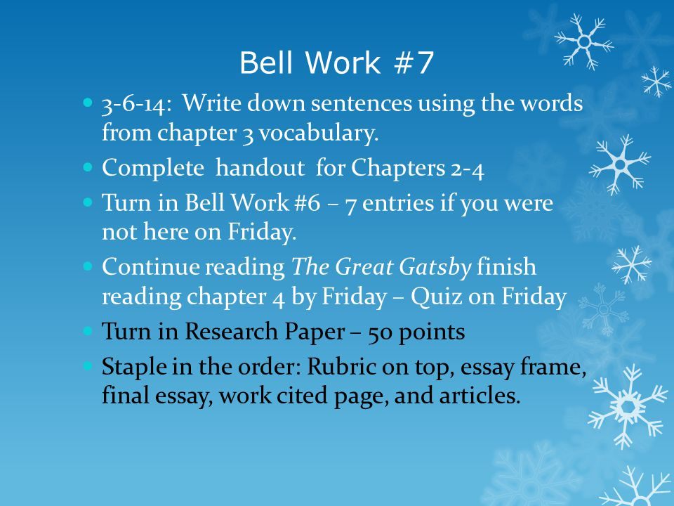 Bell Work #7 3-6-14: Write down sentences using the words from chapter 3 vocabulary. Complete handout for Chapters 2-4.