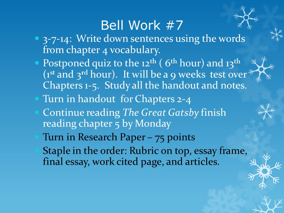 Bell Work #7 3-7-14: Write down sentences using the words from chapter 4 vocabulary.