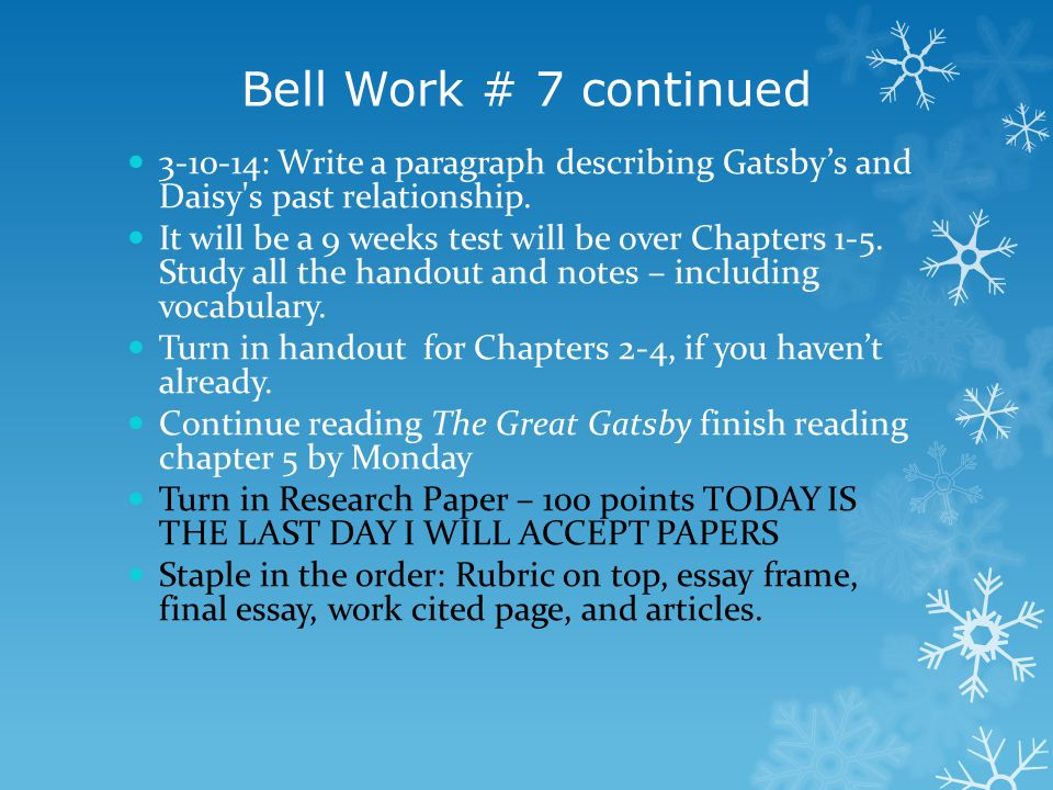 Bell Work # 7 continued 3-10-14: Write a paragraph describing Gatsby's and Daisy s past relationship.