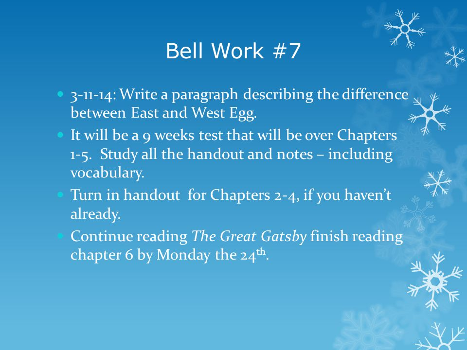 Bell Work #7 3-11-14: Write a paragraph describing the difference between East and West Egg.