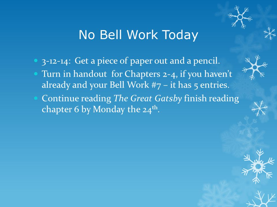 No Bell Work Today 3-12-14: Get a piece of paper out and a pencil.