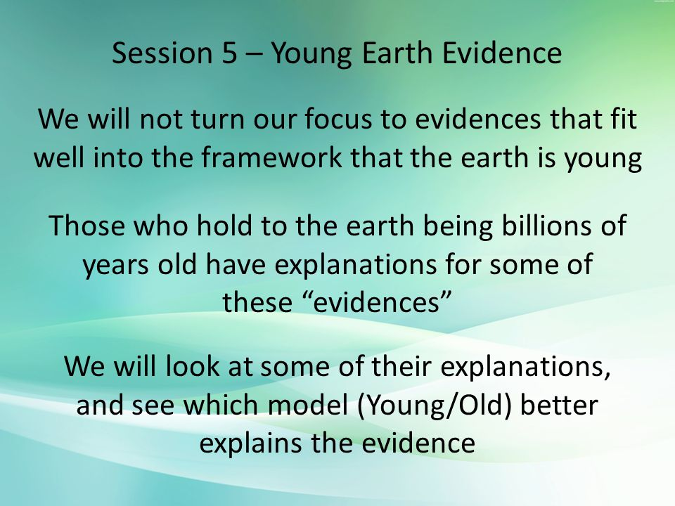 Session 5 – Young Earth Evidence