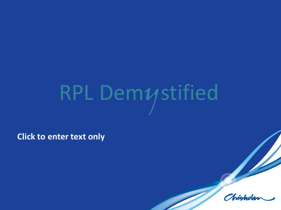 RPL Demystified Click to enter text only