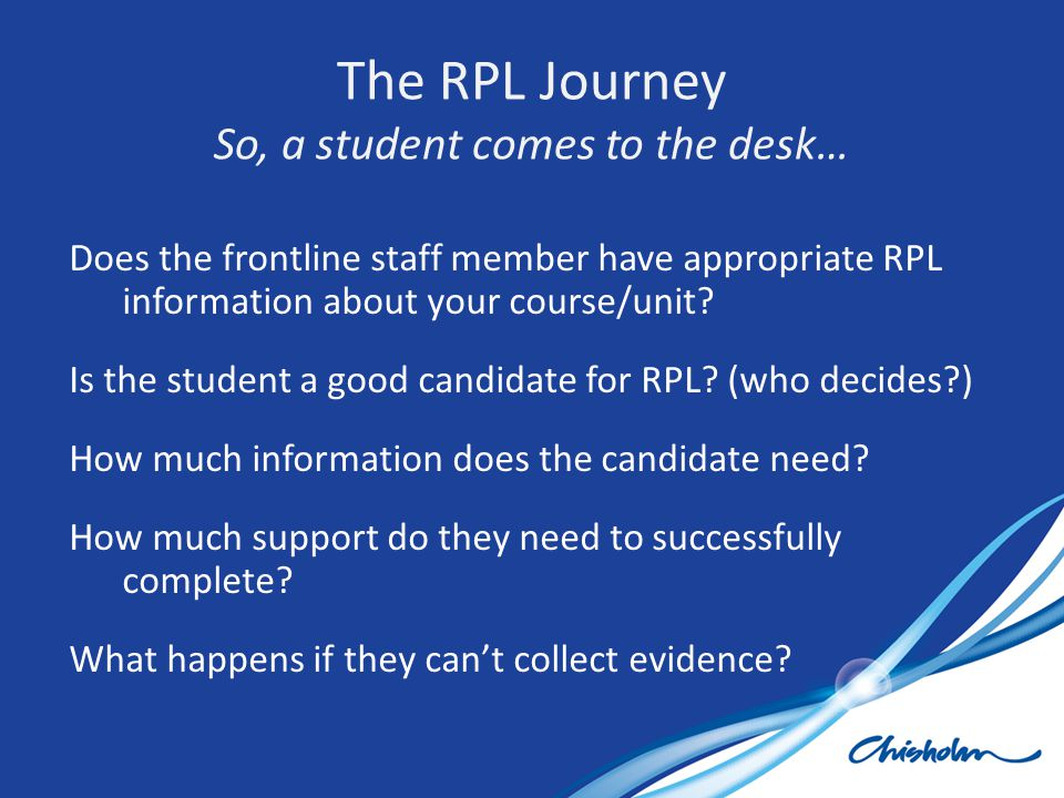 The RPL Journey So, a student comes to the desk…