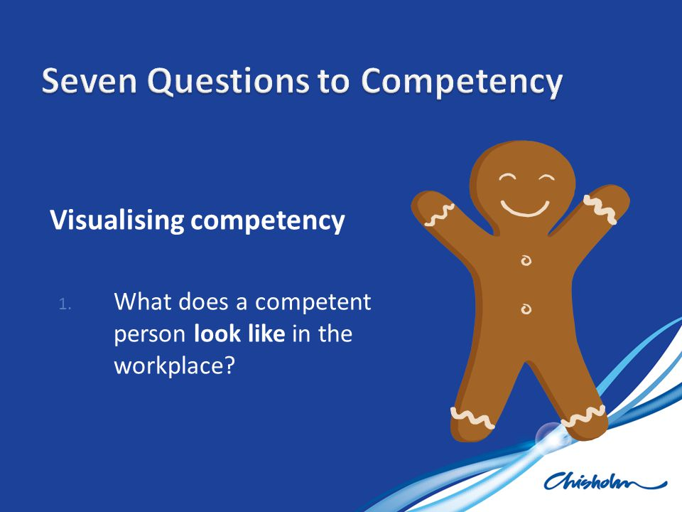 Seven Questions to Competency