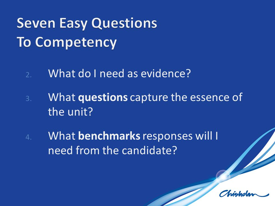 Seven Easy Questions To Competency What do I need as evidence