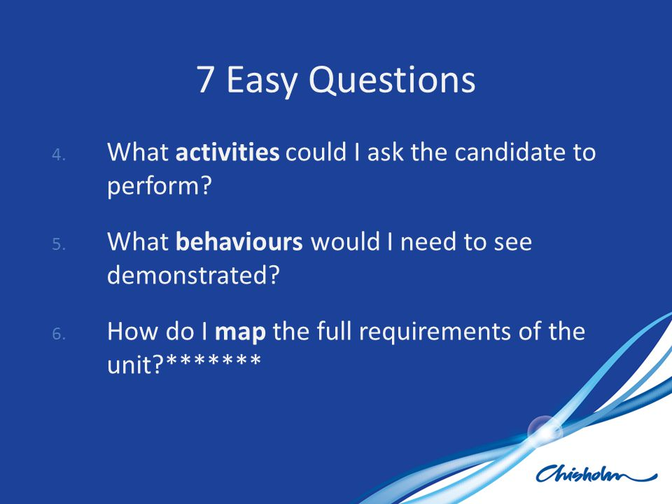 7 Easy Questions What activities could I ask the candidate to perform