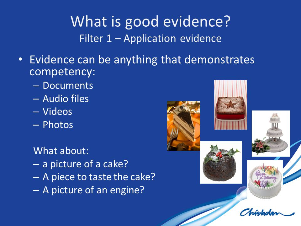 What is good evidence Filter 1 – Application evidence