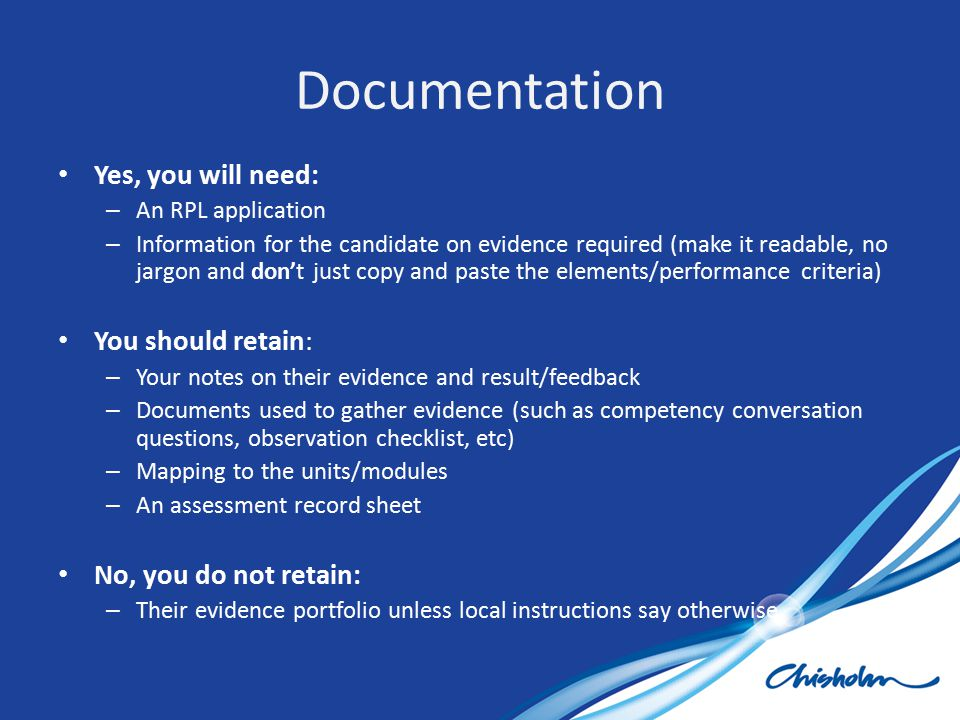 Documentation Yes, you will need: You should retain: