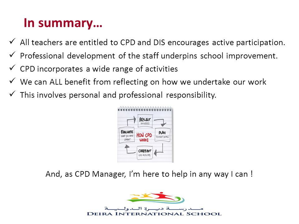 And, as CPD Manager, I'm here to help in any way I can !