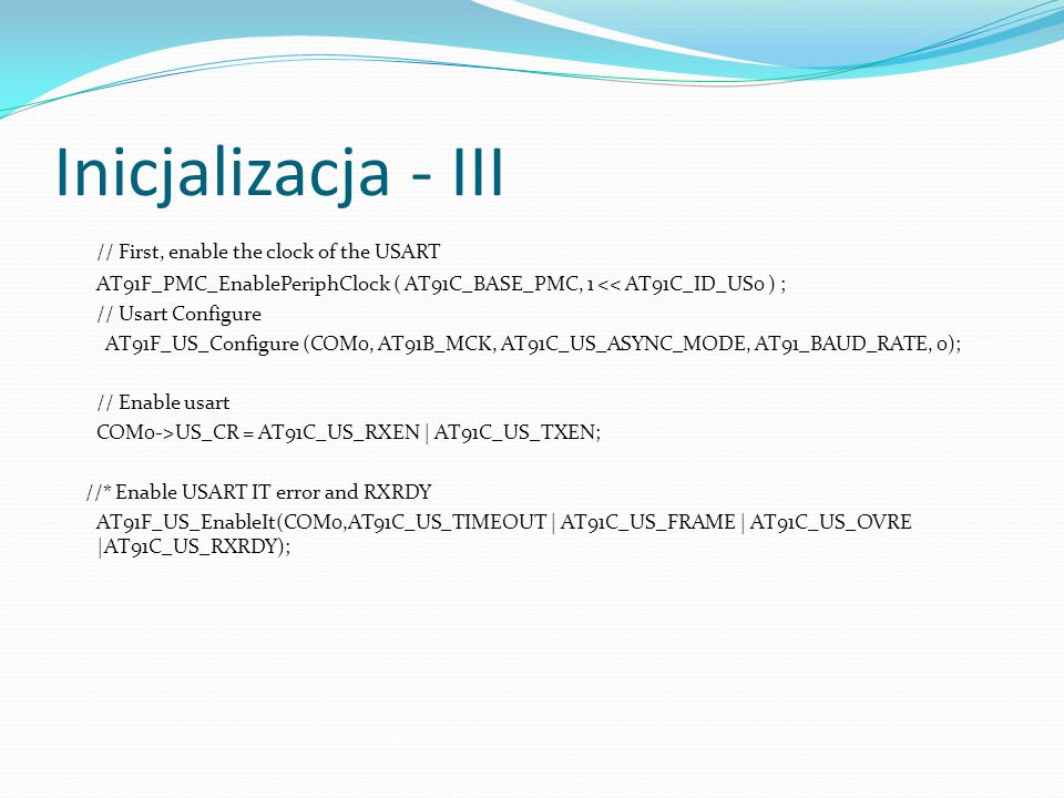 Inicjalizacja - III // First, enable the clock of the USART