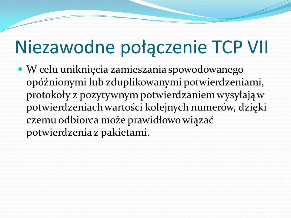 Niezawodne połączenie TCP VII