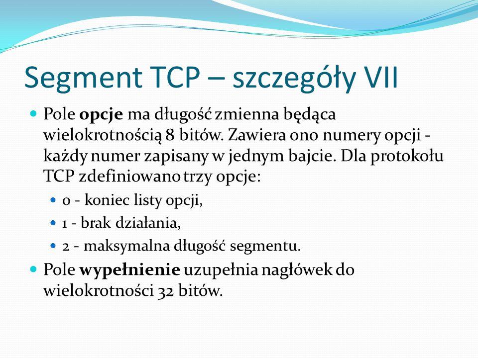 Segment TCP – szczegóły VII