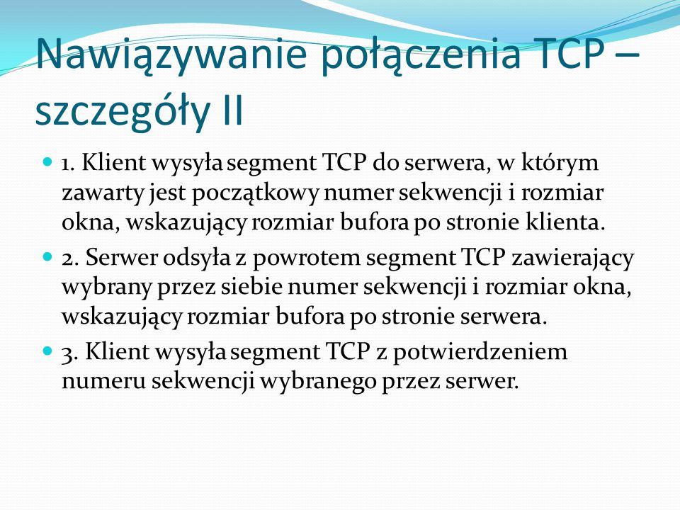 Nawiązywanie połączenia TCP – szczegóły II