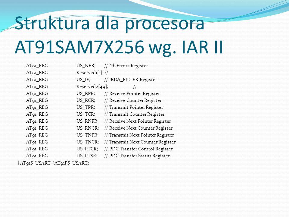 Struktura dla procesora AT91SAM7X256 wg. IAR II