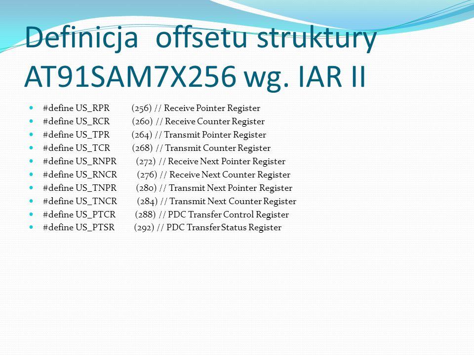 Definicja offsetu struktury AT91SAM7X256 wg. IAR II