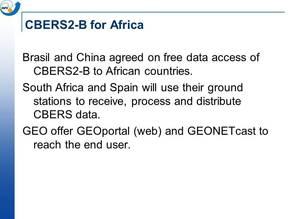 CBERS2-B for Africa Brasil and China agreed on free data access of CBERS2-B to African countries.