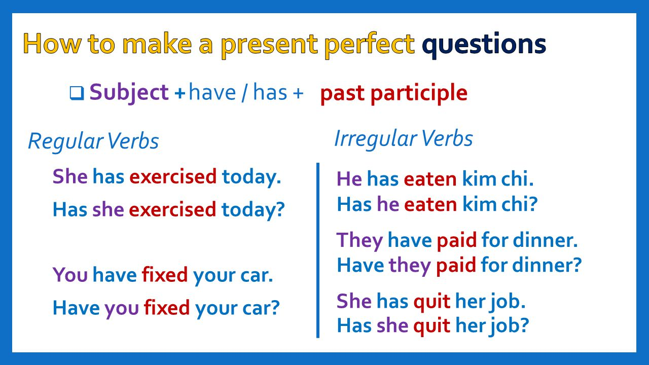 How to make a present perfect questions