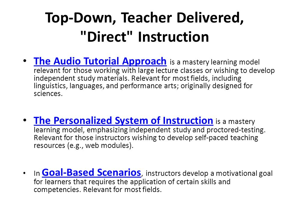 Top-Down, Teacher Delivered, Direct Instruction