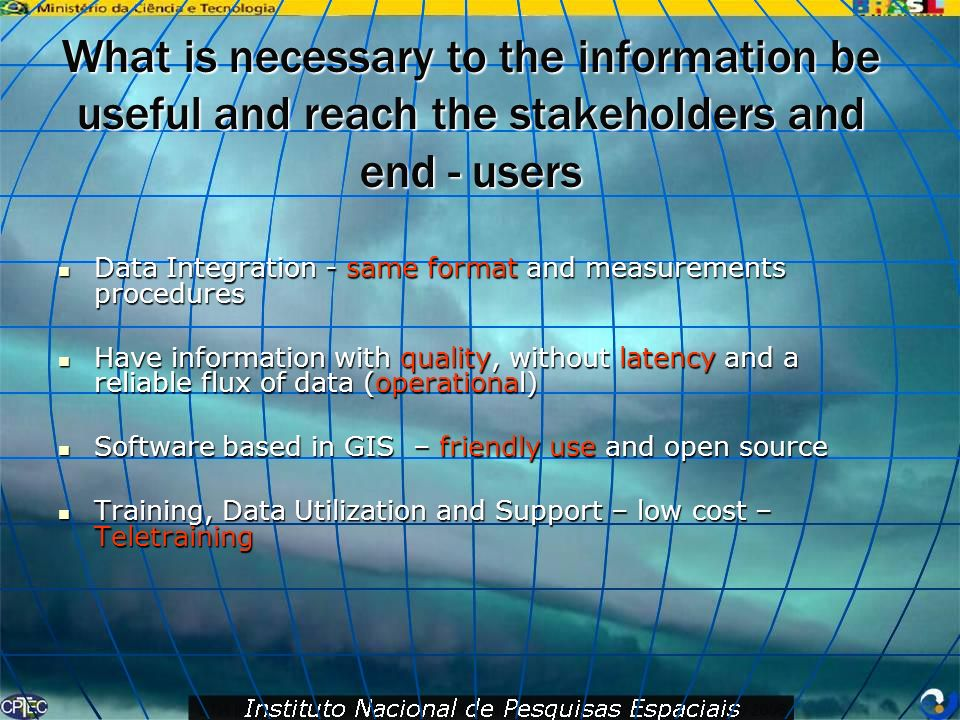 What is necessary to the information be useful and reach the stakeholders and end - users