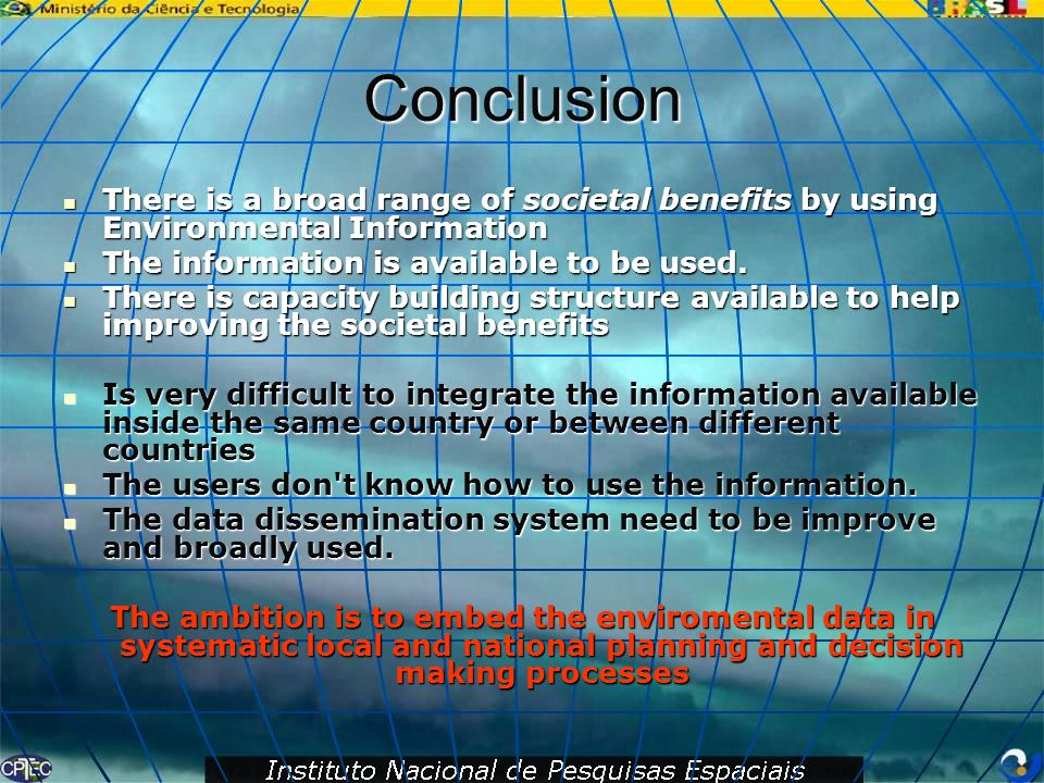 Conclusion There is a broad range of societal benefits by using Environmental Information. The information is available to be used.