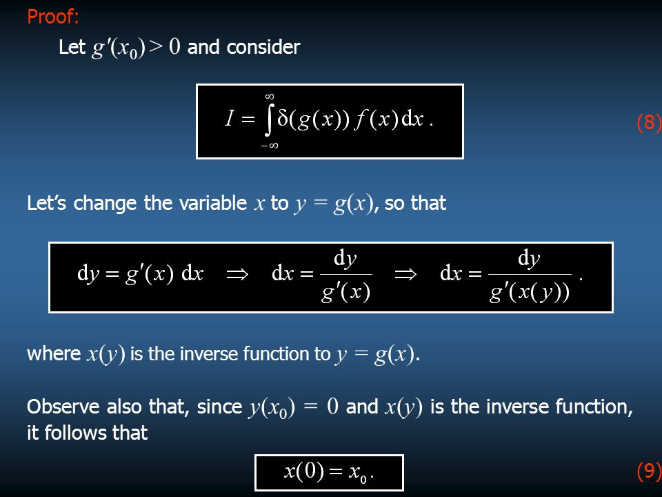 Proof: Let g (x0) > 0 and consider. (8) Let's change the variable x to y = g(x), so that. where x(y) is the inverse function to y = g(x).