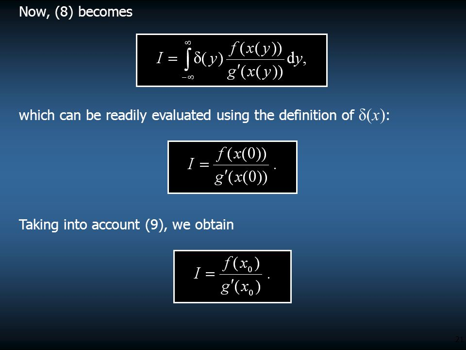 Now, (8) becomes which can be readily evaluated using the definition of δ(x): Taking into account (9), we obtain.