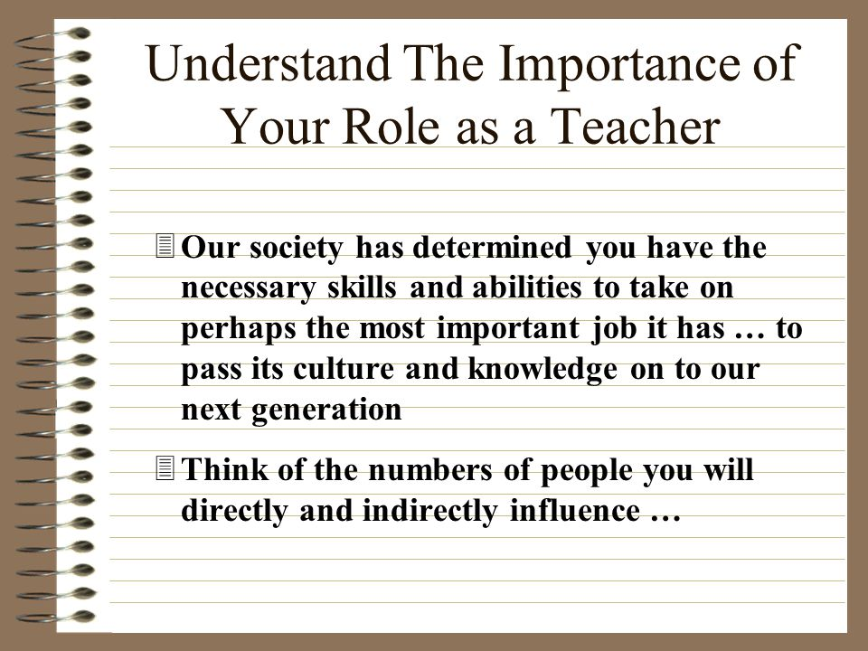 Understand The Importance of Your Role as a Teacher