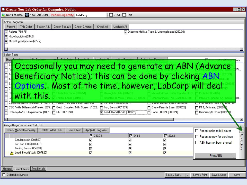 Occasionally you may need to generate an ABN (Advance Beneficiary Notice); this can be done by clicking ABN Options.