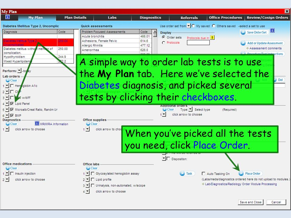 A simple way to order lab tests is to use the My Plan tab