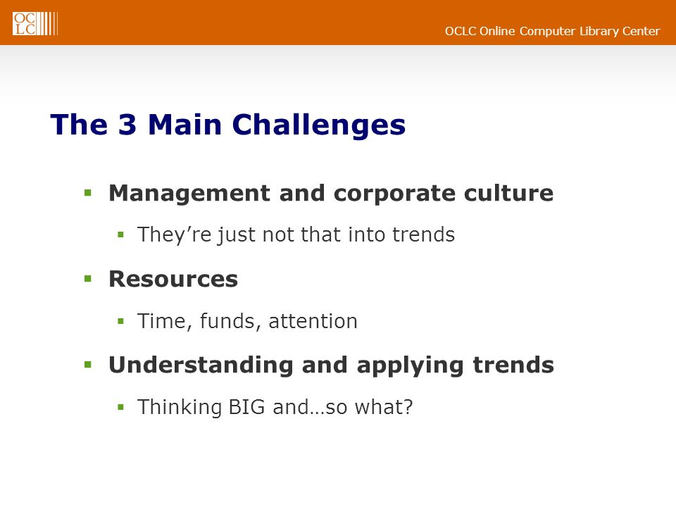 The 3 Main Challenges Management and corporate culture Resources