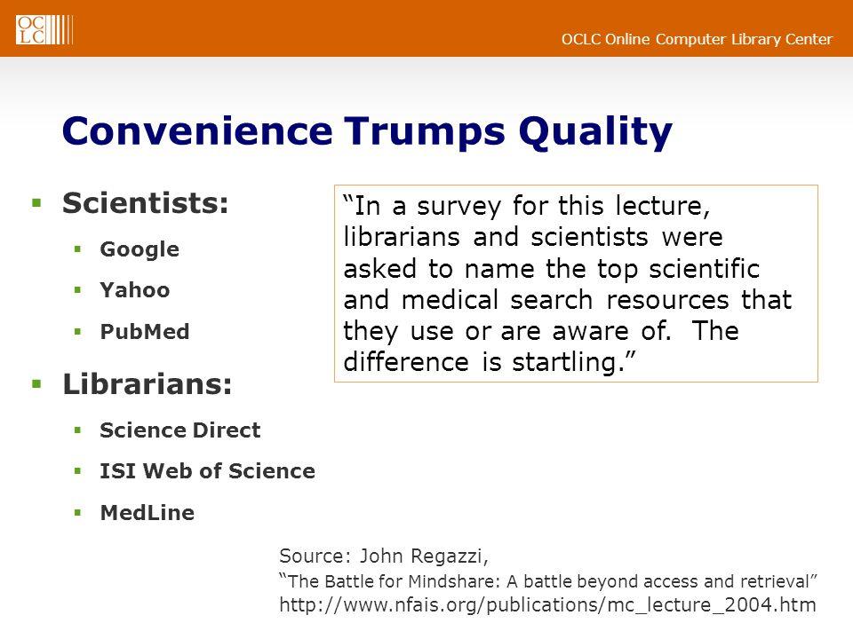 Convenience Trumps Quality