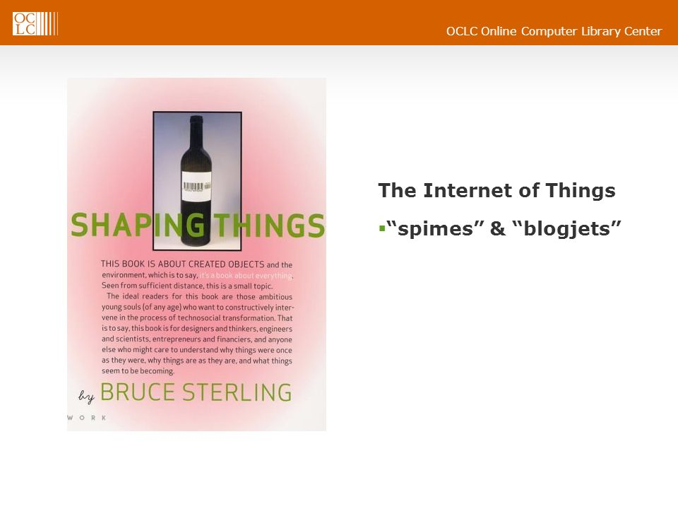 The Internet of Things spimes & blogjets