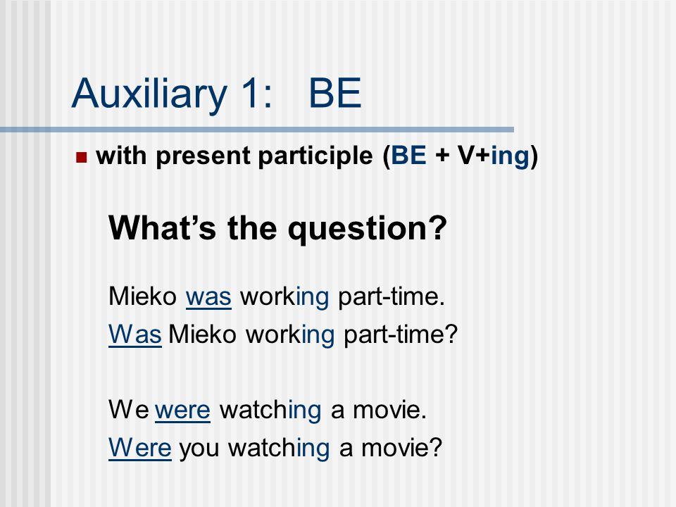 Auxiliary 1: BE What's the question