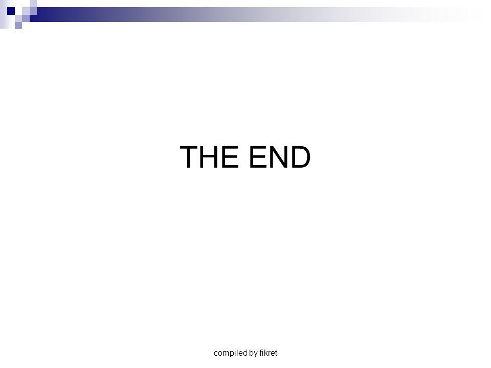 THE END compiled by fikret