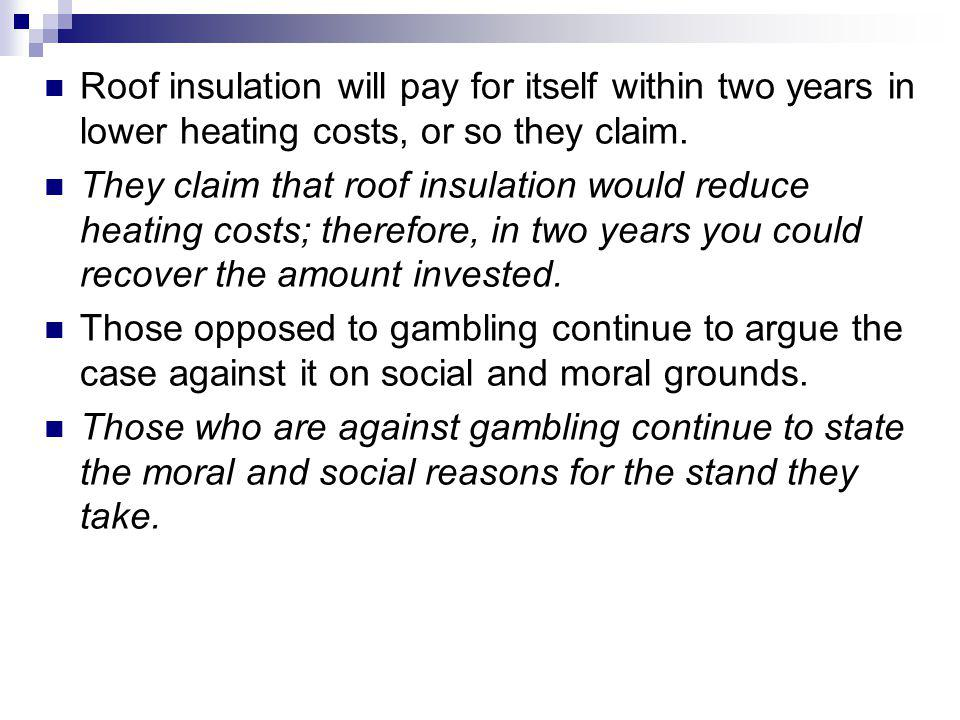 Roof insulation will pay for itself within two years in lower heating costs, or so they claim.