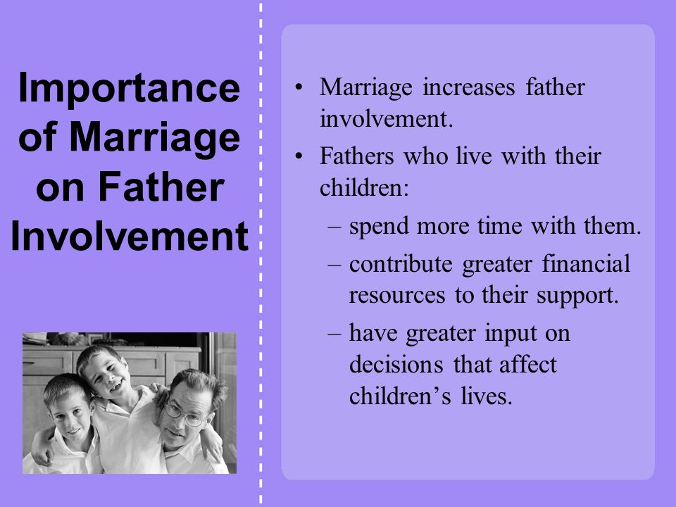 Importance of Marriage on Father Involvement