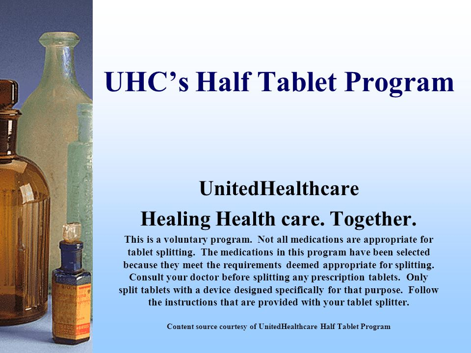 UHC's Half Tablet Program