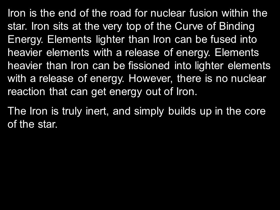 Iron is the end of the road for nuclear fusion within the star